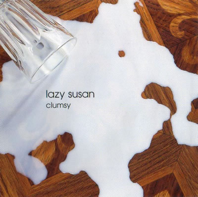Lazy Susan - Clumsy