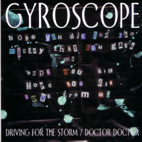 Gyroscope - Driving For The Storm / Doctor Doctor