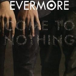 Evermore - Come To Nothing