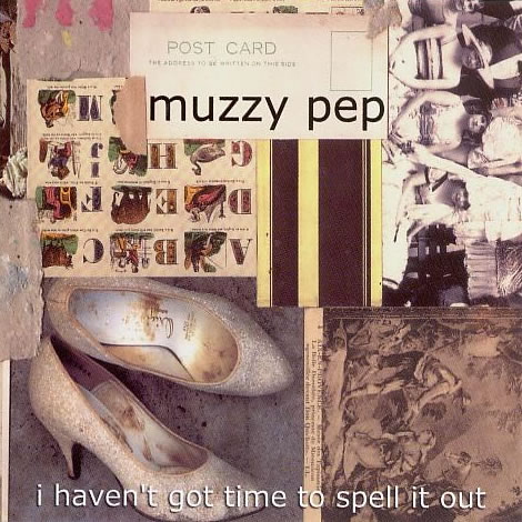 Muzzy Pep - I Haven't Got Time To Spell It Out