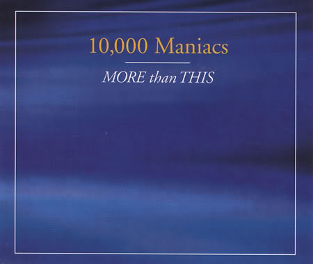 10,000 Maniacs - More Than This