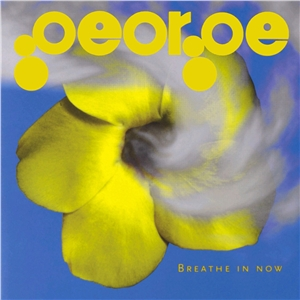 George - Breathe In Now