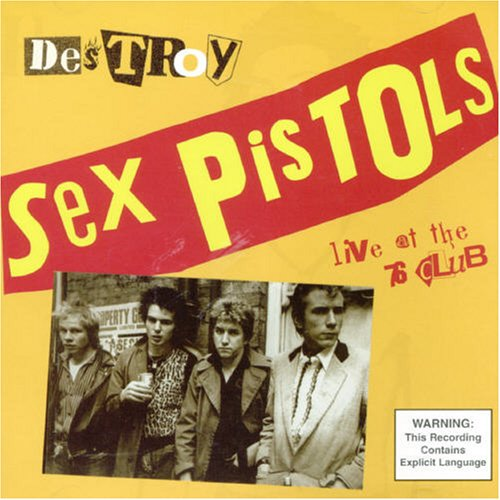 Sex Pistols - Destroy: Live At The 76 Club