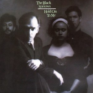 The Black Sorrows - Hold On To Me (Bonus Tracks)