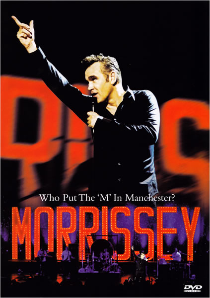 Morrissey - Who Put The M In Manchester?