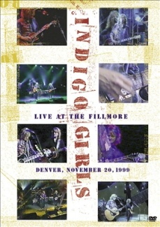 Indigo Girls - Live At The Fillmore, Denver