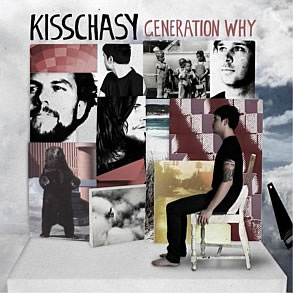 Kisschasy - Generation Why