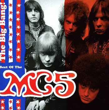 MC5 - The Big Bang! Best Of The MC5