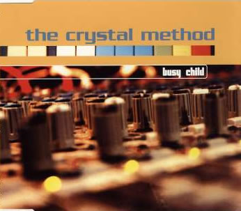 The Crystal Method - Busy Child / High Roller