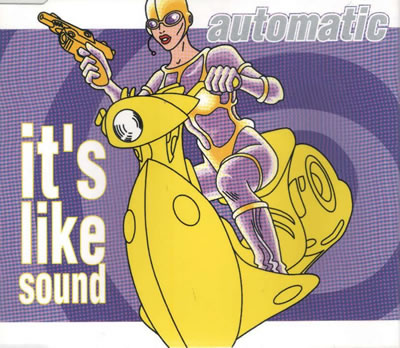 Automatic - It's Like Sound