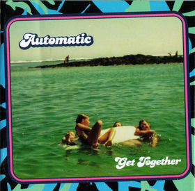 Automatic - Get Together