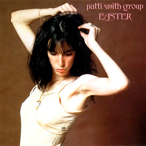 Patti Smith - Easter (Re-release)