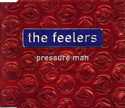 The Feelers - Pressure Man