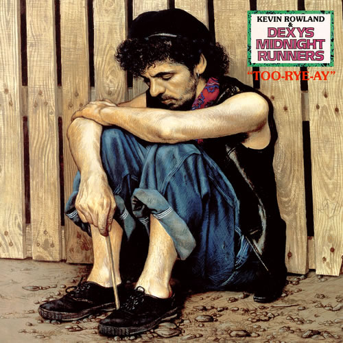 Dexys Midnight Runners - Too-Rye-Ay