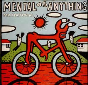Mental As Anything - Mr. Natural