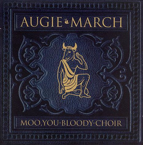 Augie March - Moo You Bloody Choir (2 CD Edition)