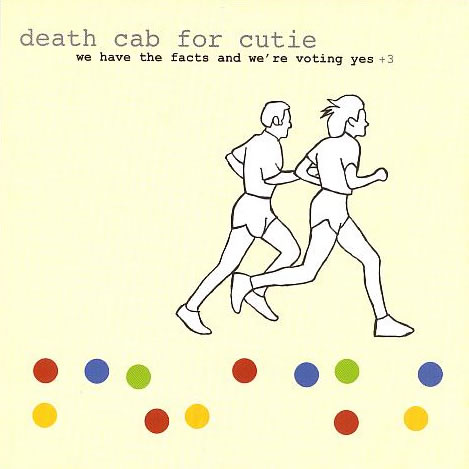 Death Cab For Cutie - We Have The Facts And We're Voting Yes (+3 Bonus Tracks)