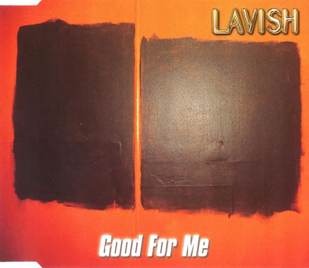Lavish - Good For Me