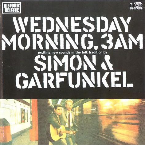 Simon & Garfunkel - Wednesday Morning, 3 A.M. (Historic Reissue)