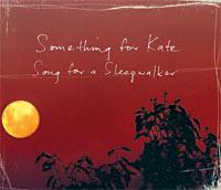 Something For Kate - Song For A Sleepwalker