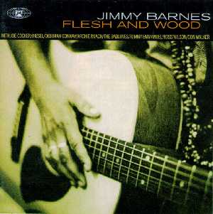 Jimmy Barnes - Flesh And Wood