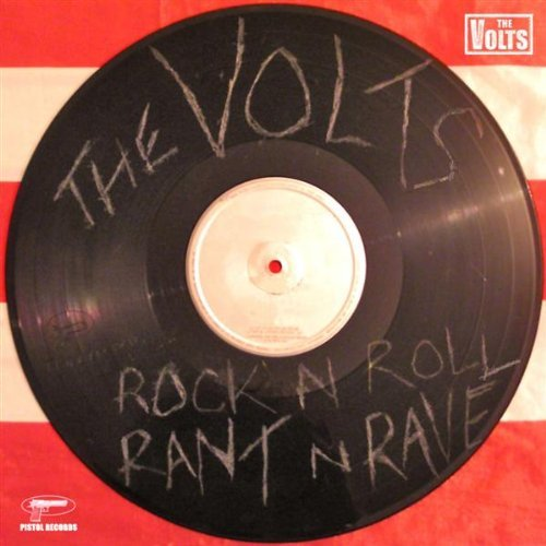 The Volts - Rock N Roll Rant N Rave
