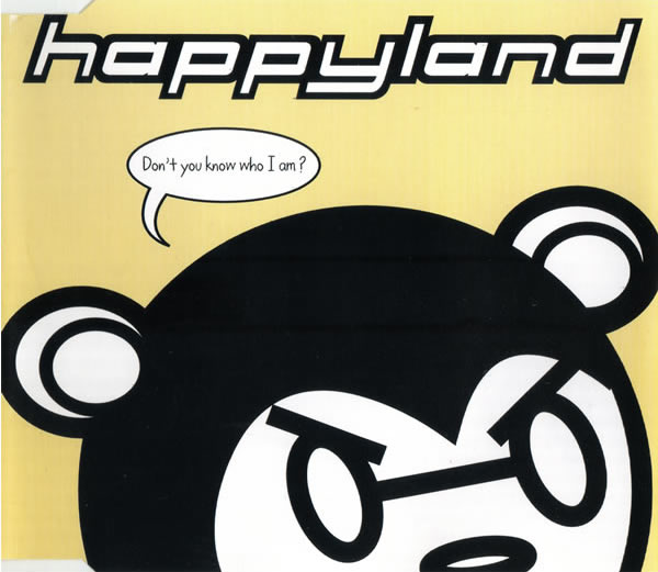 Happyland - Don't You Know Who I Am?