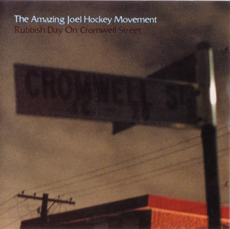 The Amazing Joel Hockey Movement - Rubbish Day On Cromwell Street