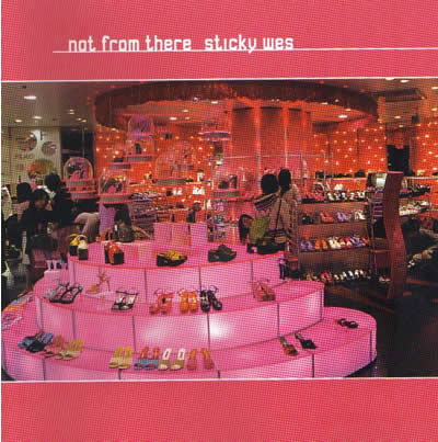 Not From There - Sticky Wes