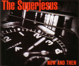 The Superjesus - Now And Then